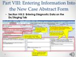 part viii entering information into the new case abstract form10