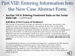 part viii entering information into the new case abstract form25