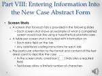 part viii entering information into the new case abstract form6