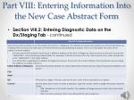 part viii entering information into the new case abstract form9
