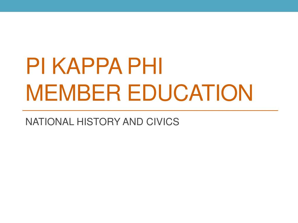 Ppt Pi Kappa Phi Member Education Powerpoint Presentation Id1931884