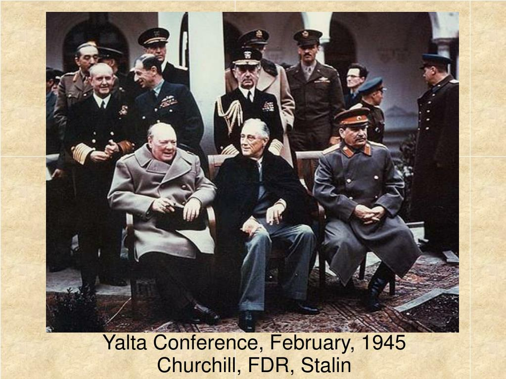 Ppt Yalta Conference February 1945 Churchill Fdr Stalin