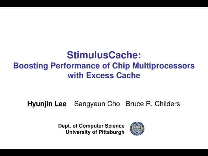 stimuluscache boosting performance of chip multiprocessors with excess cache n.