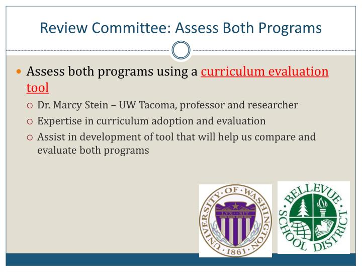 Review Committee: Assess Both Programs