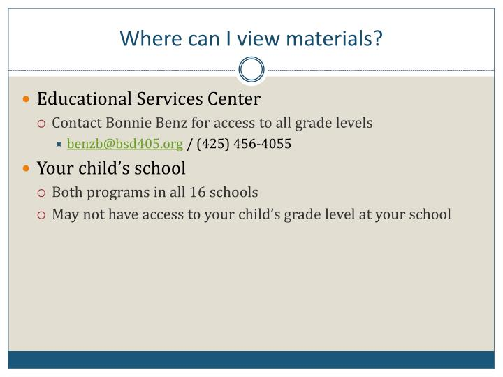 Where can I view materials?