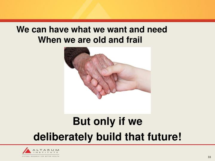 We can have what we want and need