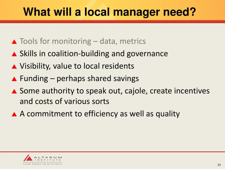 What will a local manager need?