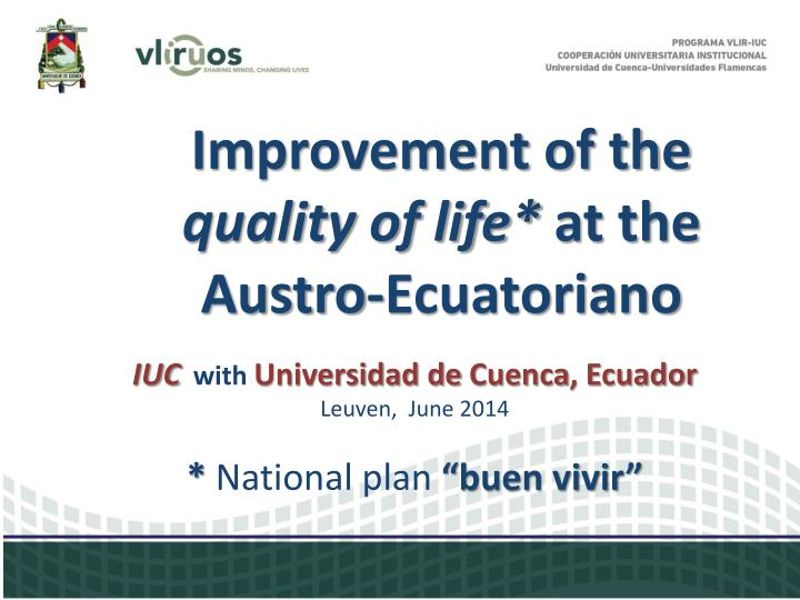 Improvement of the quality of life at the austro ecuatoriano