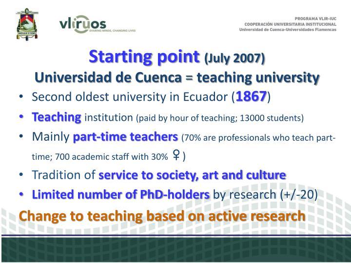 Starting point july 2007 universidad de cuenca teaching university