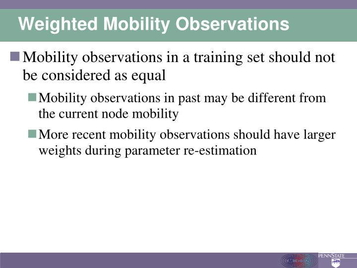 Weighted Mobility Observations