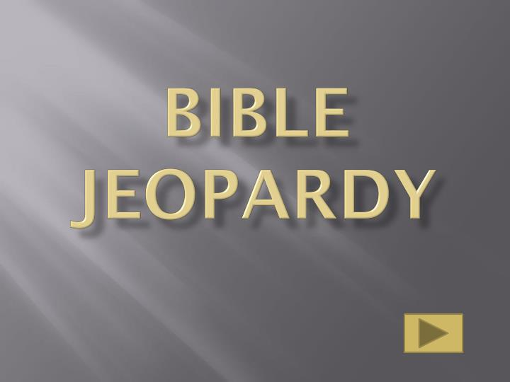 PPT - Bible Jeopardy PowerPoint Presentation - ID:1932543