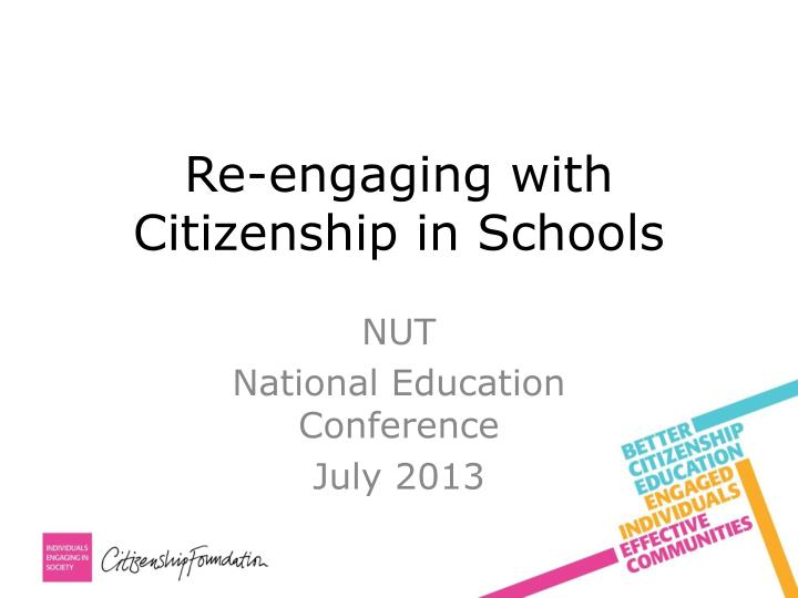 Re engaging with citizenship in schools