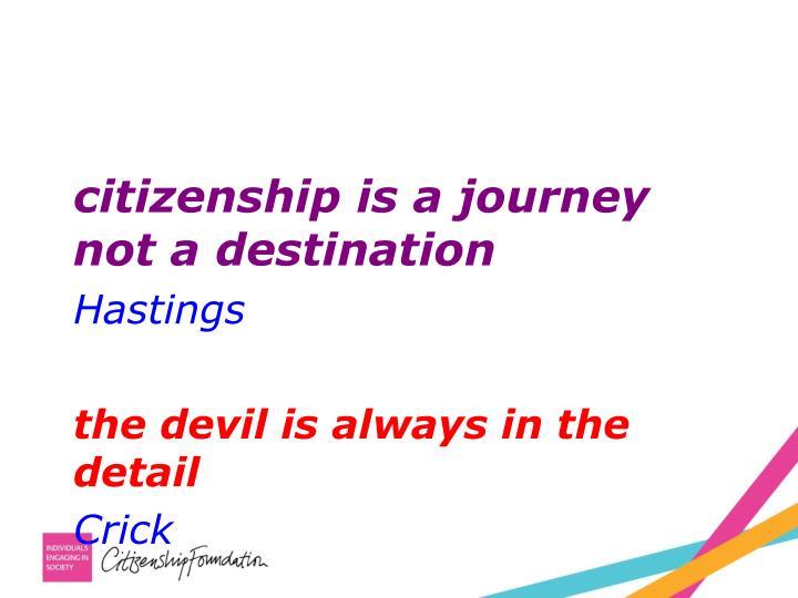 citizenship is a journey not a destination