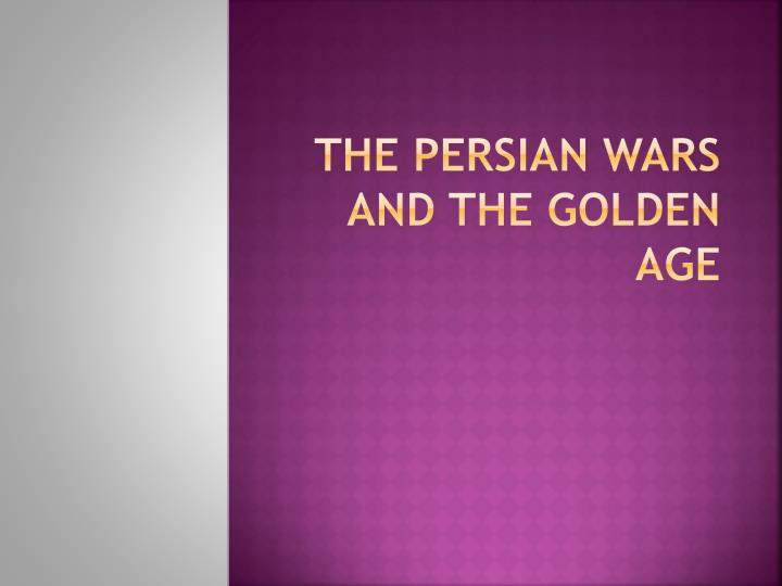 the persian wars and the golden age n.
