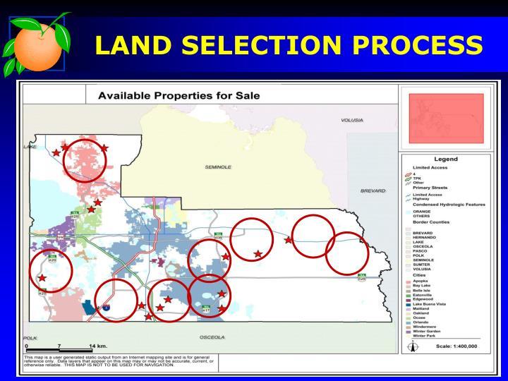 LAND SELECTION PROCESS