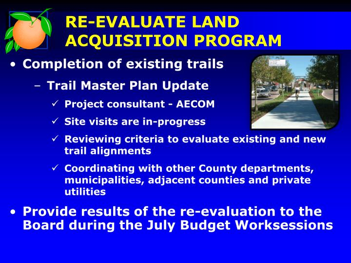 RE-EVALUATE LAND ACQUISITION PROGRAM