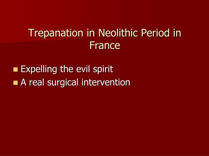 Trepanation in Neolithic Period in France