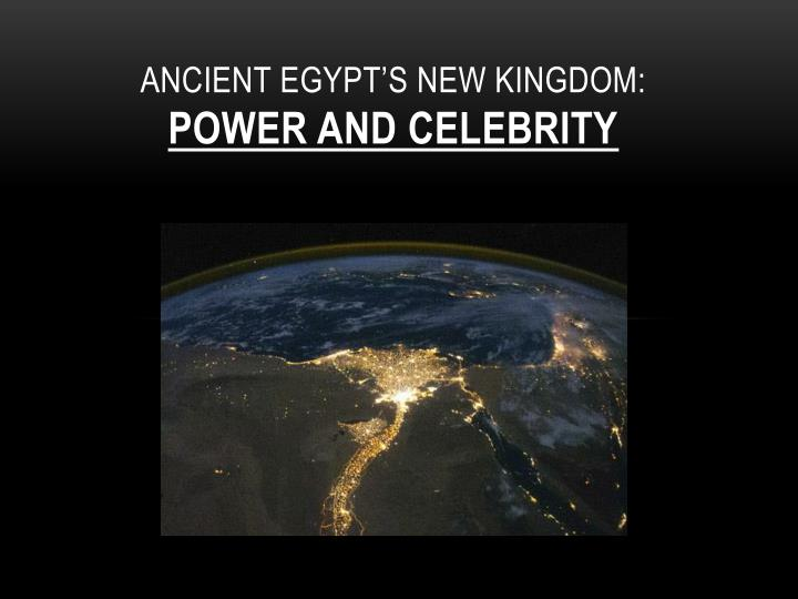 ancient egypt s new kingdom power and celebrity n.