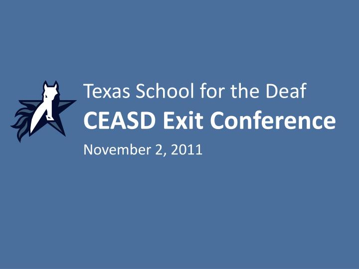 texas school for the deaf ceasd exit conference n.