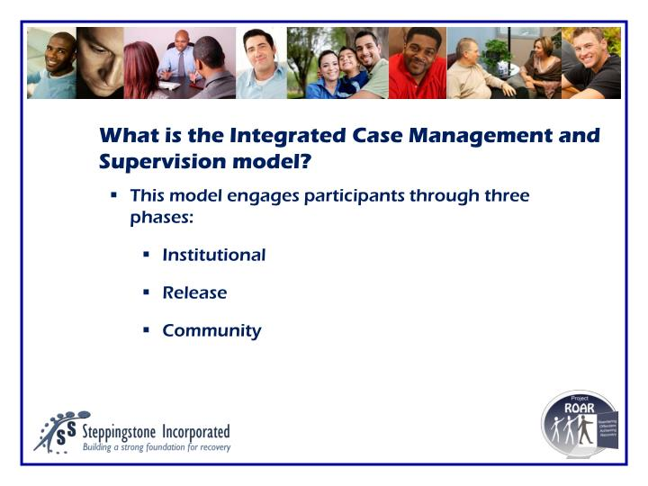 What is the Integrated Case Management and Supervision model?