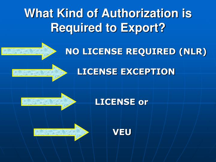 What Kind of Authorization is Required to Export?