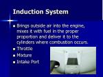 induction system