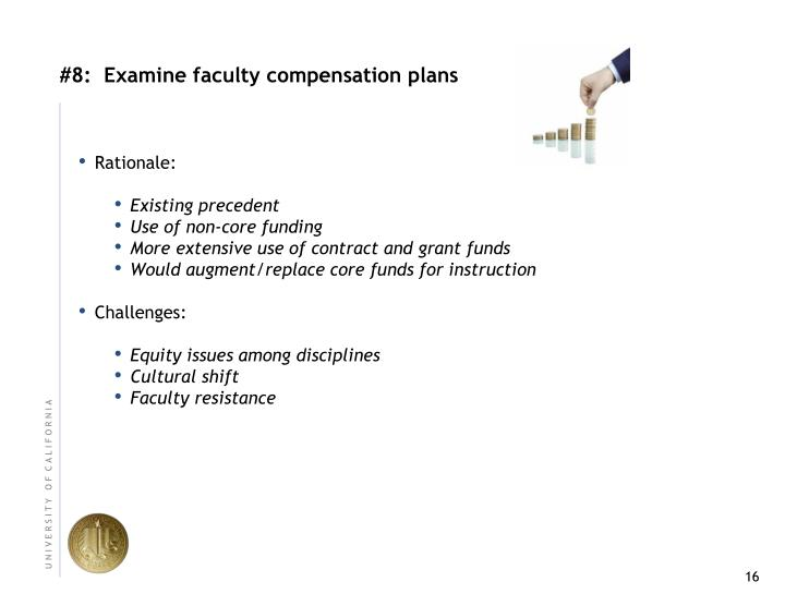 #8:  Examine faculty compensation plans