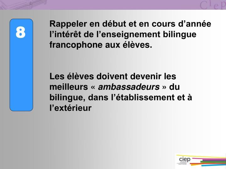 Rappeler en début et en cours d'année l'intérêt de l'enseignement bilingue francophone aux élèves.