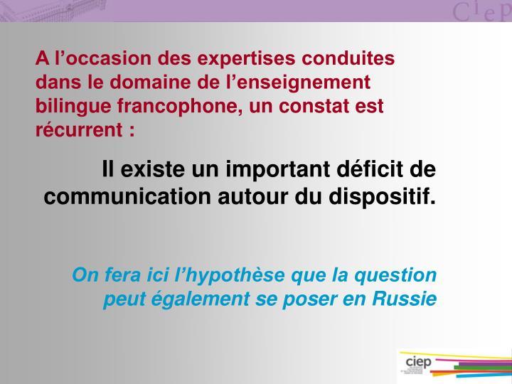 A l'occasion des expertises conduites dans le domaine de l'enseignement bilingue francophone, un constat est récurrent :