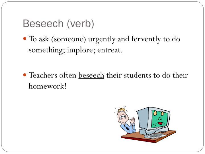 Beseech (verb)