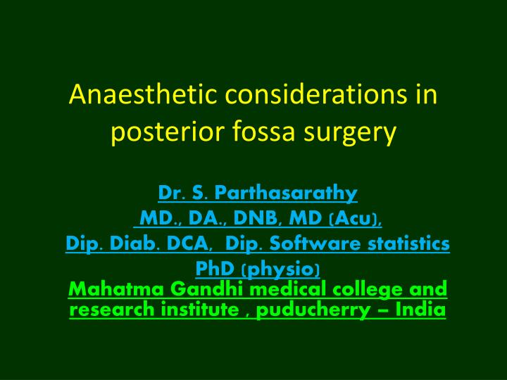 Anaesthetic considerations in posterior fossa surgery