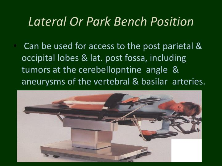 Lateral Or Park Bench Position