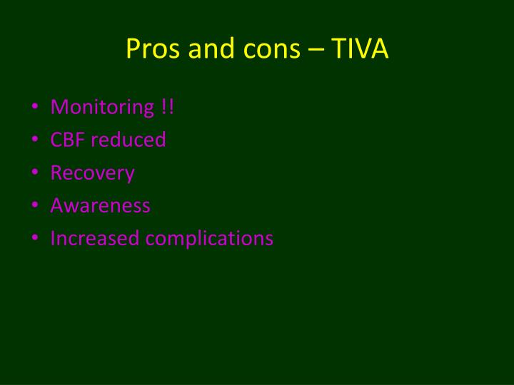 Pros and cons – TIVA