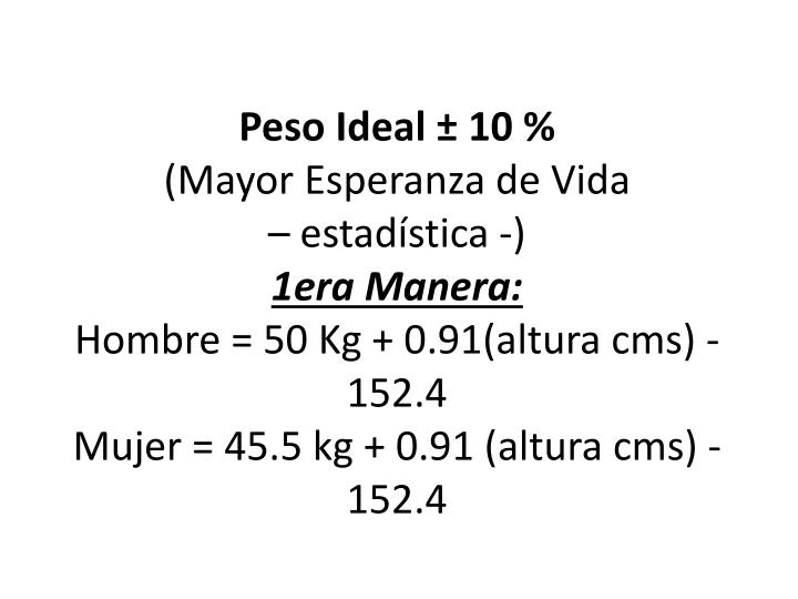 Peso Ideal ± 10 %