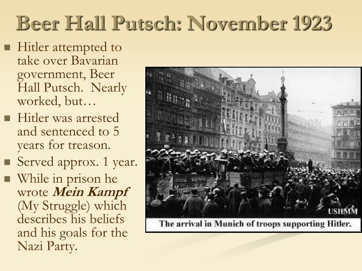 an overview of the beer hall putsch during the hitlers rule On 8 and 9 november 1923, hitler staged the nazi beer hall putsch he hoped to force the bavarian government to work with the nazis and march together on berlin the attempt failed but, although hitler was tried for treason, the judge gave him a very light sentence.