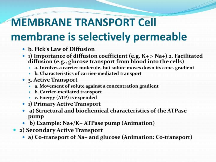 MEMBRANE TRANSPORT Cell membrane is selectively permeable