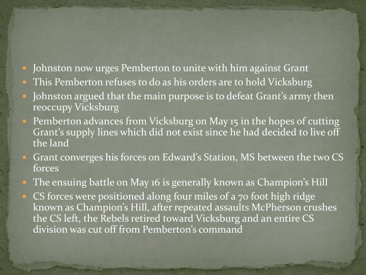 Johnston now urges Pemberton to unite with him against Grant
