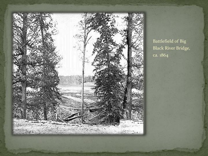 Battlefield of Big Black River Bridge, ca. 1864