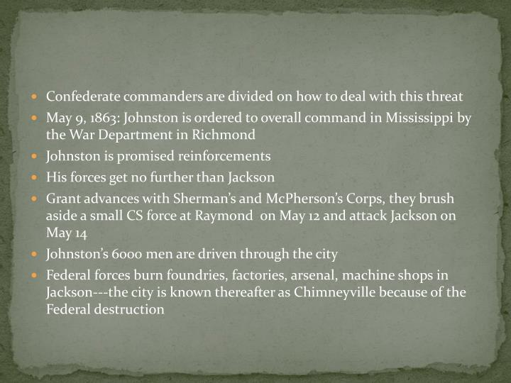 Confederate commanders are divided on how to deal with this threat