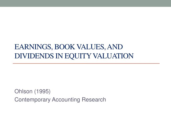 earnings book values and dividends in equity valuation n.