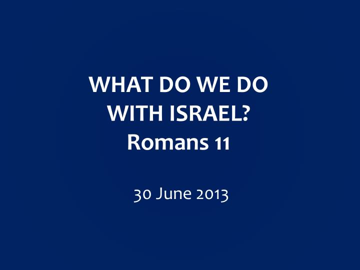 what do we do with israel romans 11 n.