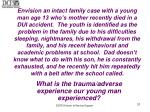 what is the trauma adverse experience our young man experienced