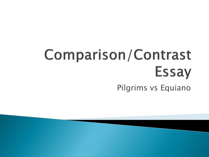 ppt comparison contrast essay powerpoint presentation id  comparison contrast essay