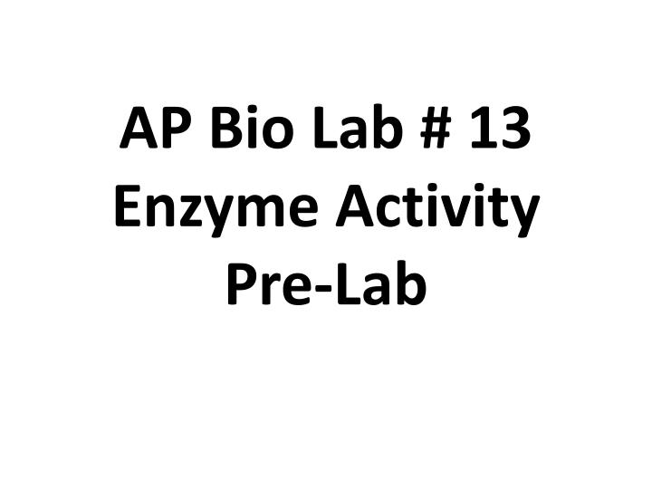 biology 1010 enzyme lab report Observing the effects of enzymes under different treatments and conditions.