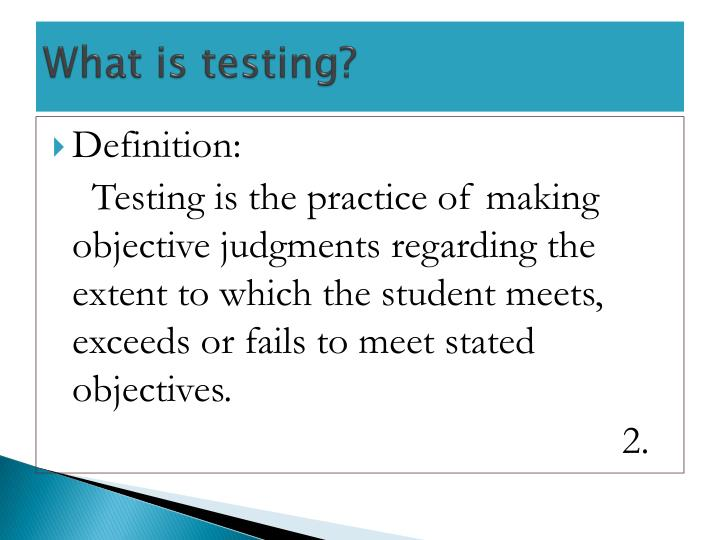 What is testing