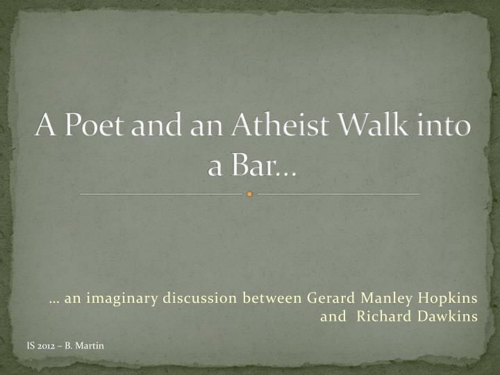 a poet and an atheist walk into a bar n.
