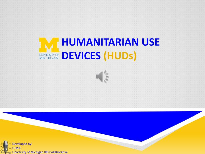 Humanitarian use devices hud s