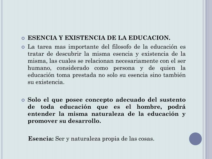 ESENCIA Y EXISTENCIA DE LA EDUCACION.