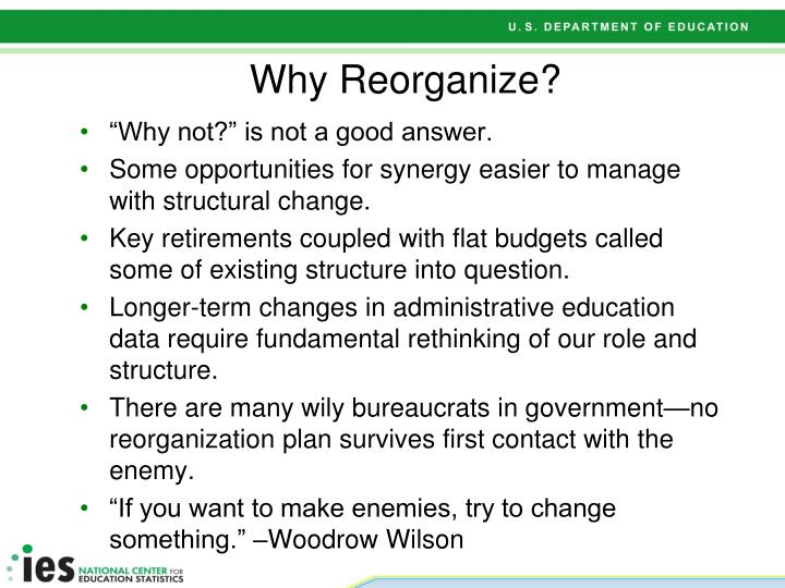 Why Reorganize?