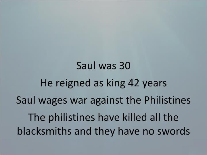 Saul was 30